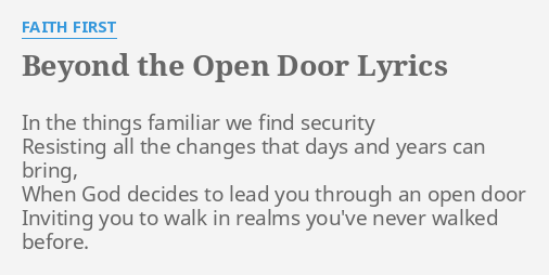 \ BEYOND THE OPEN DOOR\  LYRICS by FAITH FIRST In the things familiar.  sc 1 st  FlashLyrics : lyrics door - pezcame.com