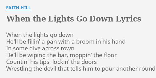 When The Lights Go Down Lyrics By Faith Hill When The Lights Go