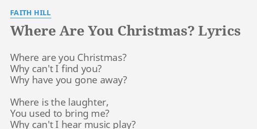Where Are You Christmas.Where Are You Christmas Lyrics By Faith Hill Where Are