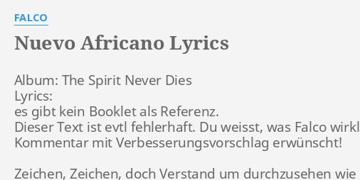 Nuevo Africano Lyrics By Falco Album The Spirit Never