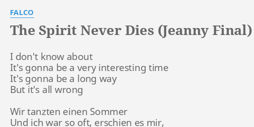 The Spirit Never Dies Jeanny Final Lyrics By Falco I Dont Know