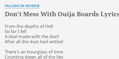 Don T Mess With Ouija Boards Lyrics By Falling In Reverse