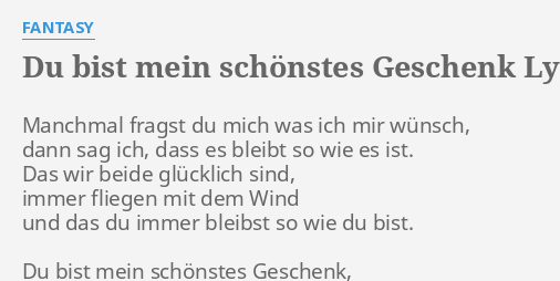 Du Bist Mein Schönstes Geschenk Lyrics By Fantasy Manchmal