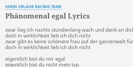Phänomenal Egal Lyrics By Farin Urlaub Racing Team Zwar Lieg Ich