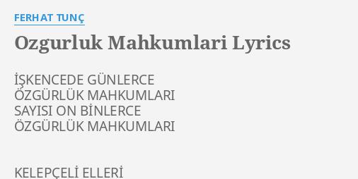 ozgurluk mahkumlari lyrics by ferhat