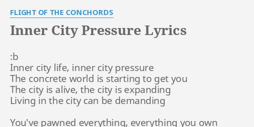 INNER CITY PRESSURE LYRICS By FLIGHT OF THE CONCHORDS B