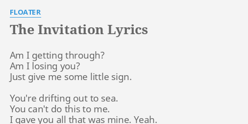 The invitation lyrics by floater am i getting through the invitation lyrics by floater am i getting through stopboris Image collections