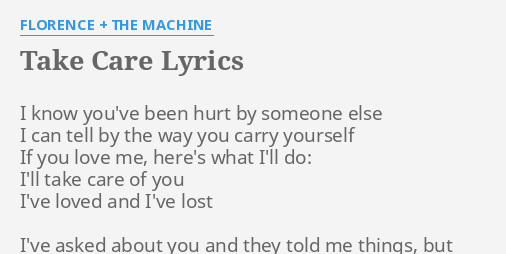 Take Care Lyrics By Florence The Machine I Know Youve Been