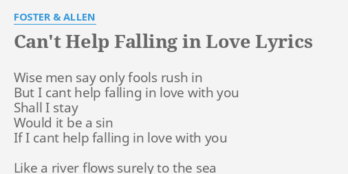 Can T Help Falling In Love Lyrics By Foster Allen Wise Men Say Only
