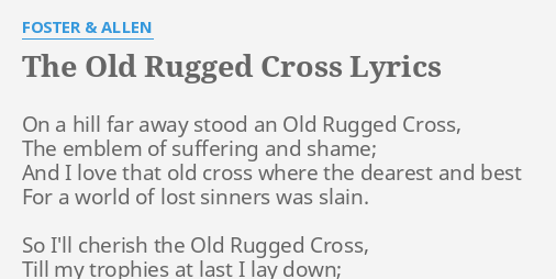 The Old Rugged Cross Lyrics By Foster