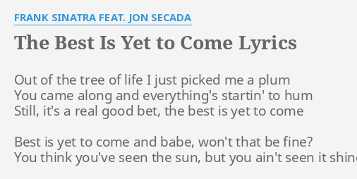 Frank sinatra the best is yet to come lyrics