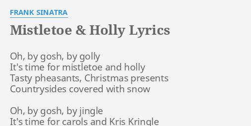 """MISTLETOE & HOLLY"" LYRICS By FRANK SINATRA: Oh, By Gosh"