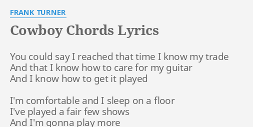 Cowboy Chords Lyrics By Frank Turner You Could Say I