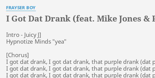 I GOT DAT DRANK (FEAT  MIKE JONES & PAUL WALL)