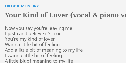 Your Kind Of Lover Vocal Piano Version Lyrics By Freddie