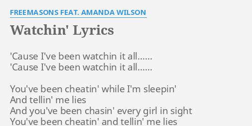 watchin lyrics by freemasons feat amanda wilson cause i ve been