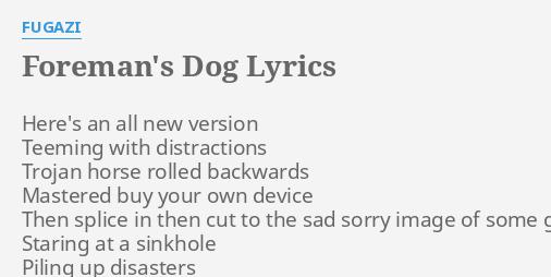 Foremans dog lyrics by fugazi heres an all new foremans dog lyrics by fugazi heres an all new malvernweather Gallery