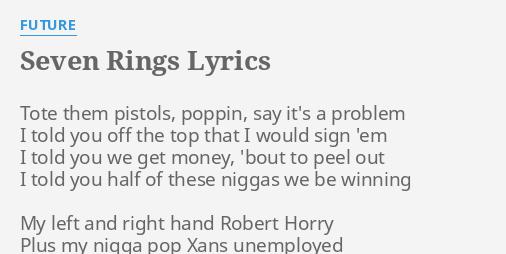 Seven Rings Lyrics By Future Tote Them Pistols Poppin