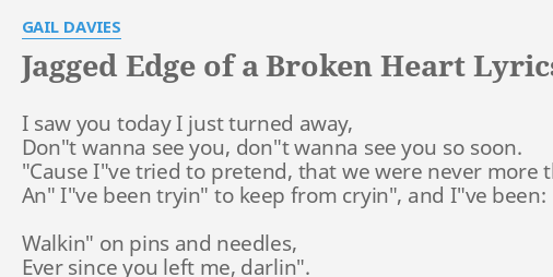 Jagged Edge Of A Broken Heart Lyrics By Gail Davies I Saw You Today