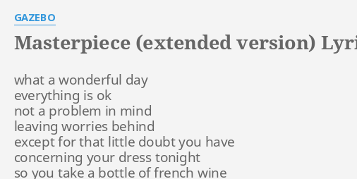 Masterpiece Extended Version Lyrics By Gazebo What A Wonderful