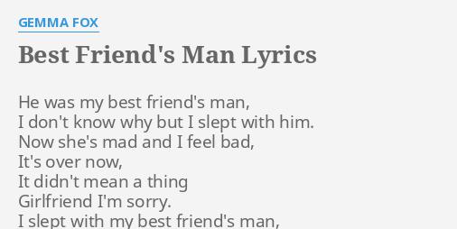 BEST FRIEND'S MAN
