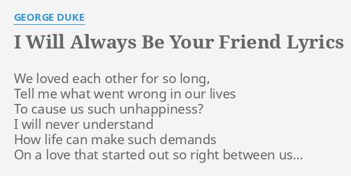 I will always be your friend lyrics