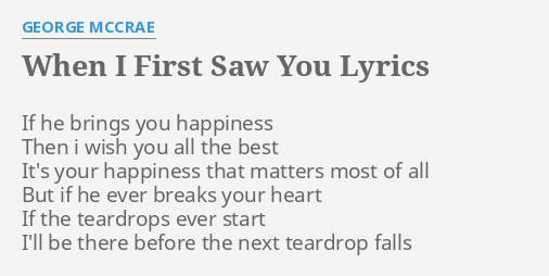 When I First Saw You Lyrics By George Mccrae If He Brings You