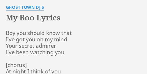 My Boo Lyrics By Ghost Town Djs Boy You Should Know