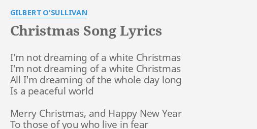 christmas song lyrics by gilbert osullivan im not dreaming of - White Christmas Song Lyrics