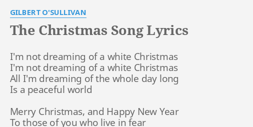the christmas song lyrics by gilbert osullivan im not dreaming of - White Christmas Song Lyrics