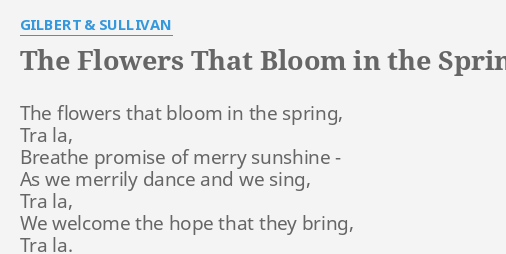 The flowers that bloom in the spring lyrics by gilbert sullivan the flowers that bloom in the spring lyrics by gilbert sullivan the flowers that bloom mightylinksfo Images