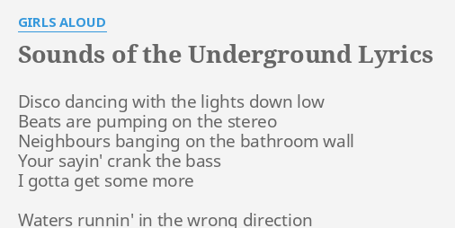 Sounds Of The Underground Lyrics By Girls Aloud Disco