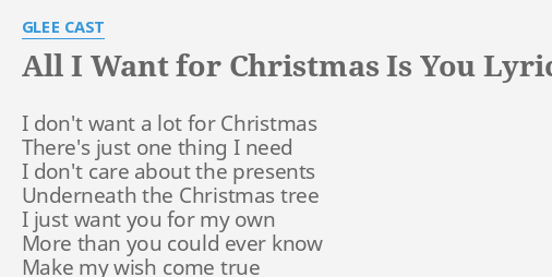 all i want for christmas is you lyrics by glee cast i dont want a - All I Want For Christmas Cast