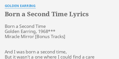 Born A Second Time Lyrics By Golden Earring
