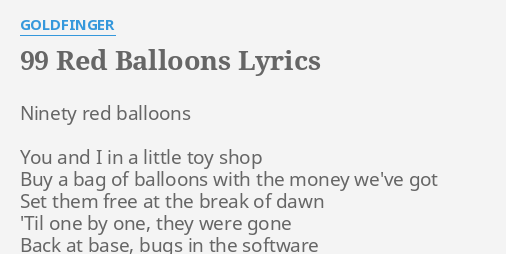 99 RED BALLOONS LYRICS By GOLDFINGER Ninety Red Balloons You