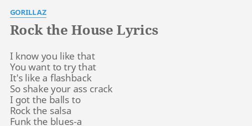 Rock The House Lyrics By Gorillaz I Know You Like