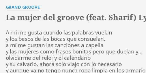 La Mujer Del Groove Feat Sharif Lyrics By Grand Groove