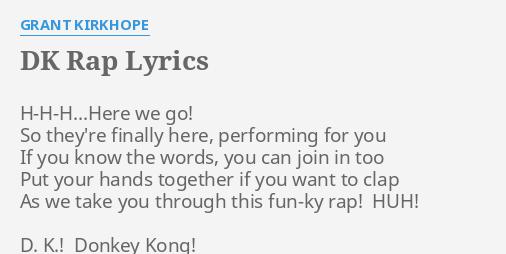 dk rap lyrics by grant kirkhope h h h here we go so