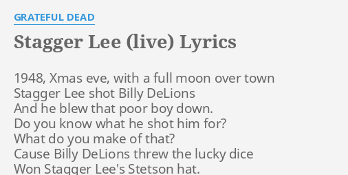 Stagger Lee Live Lyrics By Grateful Dead 1948 Xmas Eve With