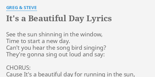 It 39 S A Beautiful Day Lyrics By Greg Steve See The Sun Shinning