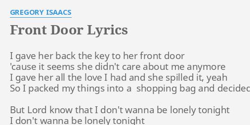 FRONT DOOR  LYRICS by GREGORY ISAACS I gave her back.  sc 1 st  FlashLyrics & FRONT DOOR