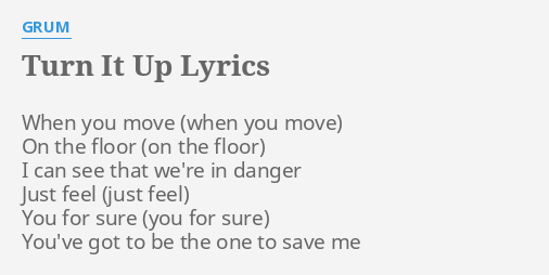 Turn It Up Lyrics By Grum When You Move On
