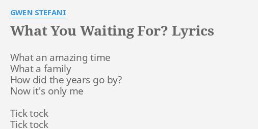 gwen stefani what you waiting for lyrics