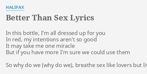 Halifax better than sex lyrics