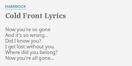 cold front   lyrics by hammock  now you u0027re so gone  cold front   lyrics by hammock  now you u0027re so gone     rh   flashlyrics