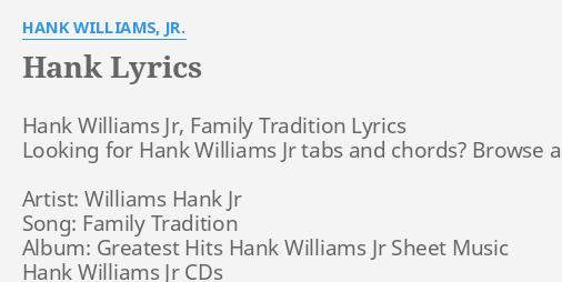 Hank Lyrics By Hank Williams Jr Hank Williams Jr Family