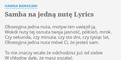 Samba Na Jedna Nute Lyrics By Hanna Banaszak Obsesyjna Jedna Nuta Motyw