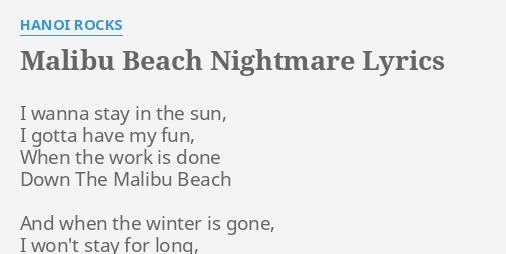 "MALIBU BEACH NIGHTMARE"" LYRICS by HANOI ROCKS: I wanna stay in..."