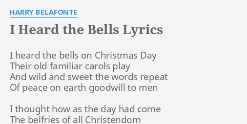 I Heard The Bells On Christmas Day Lyrics.I Heard The Bells Lyrics By Harry Belafonte I Heard The