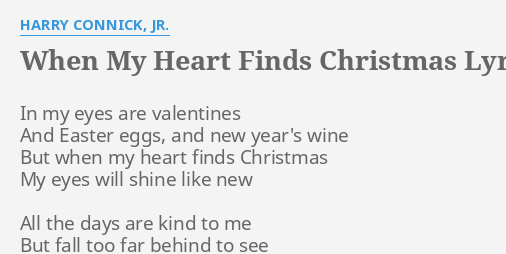when my heart finds christmas lyrics by harry connick jr in my eyes are - Harry Connick Jr When My Heart Finds Christmas